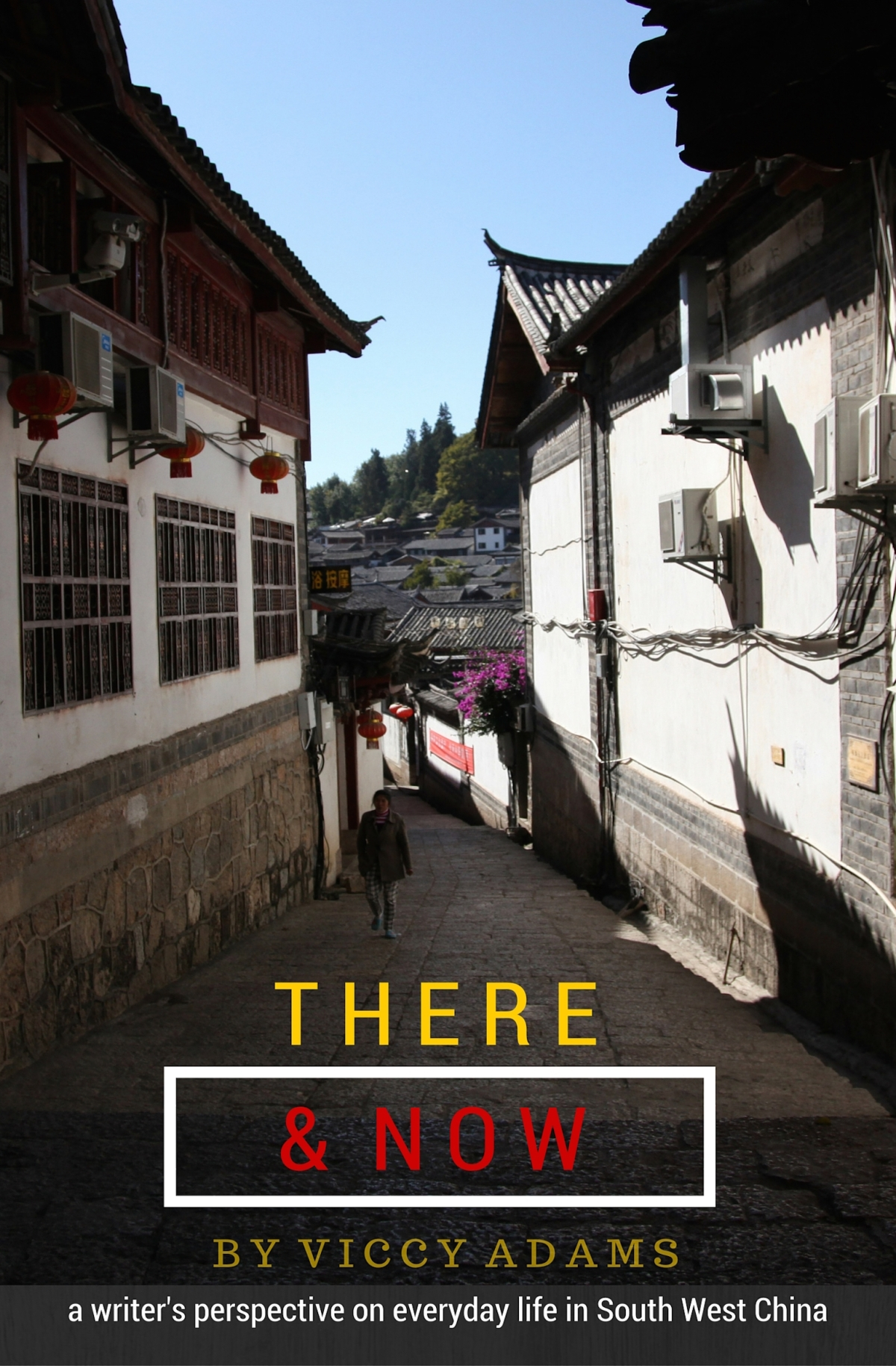 My e-book (There & Now) available for pre-order #writing#china